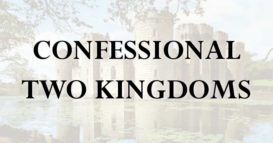 confessional two kingdoms_purely presbyterian