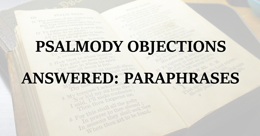 psalmody-objections-answered-paraphrases