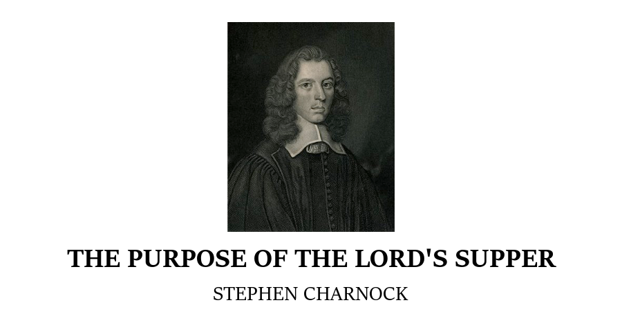 Purpose Lords Supper Charnock