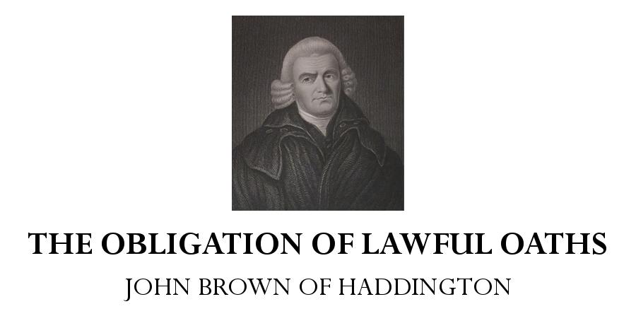 obligation lawful oaths john brown haddington