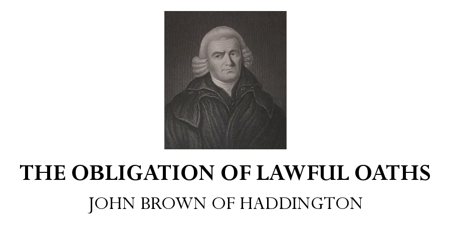obligation lawful oaths john brown haddington
