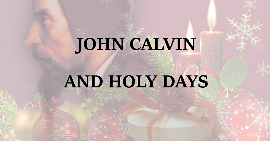 john-calvin-and-holy-days