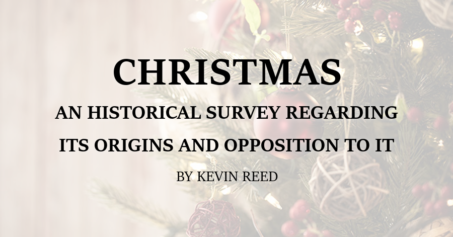 christmas-an-historical-survey-regarding-its-origins-and-opposition-to-it