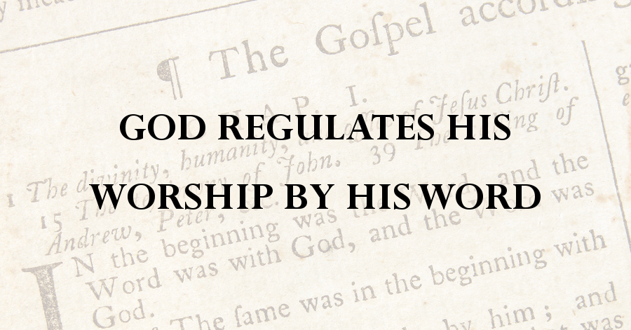 regulative-principle-of-worship