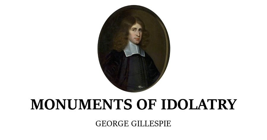 monuments-of-idolatry-by-george-gillespie