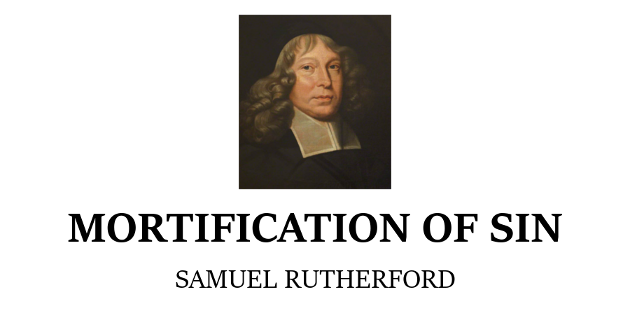 mortification-of-sin-samuel-rutherford