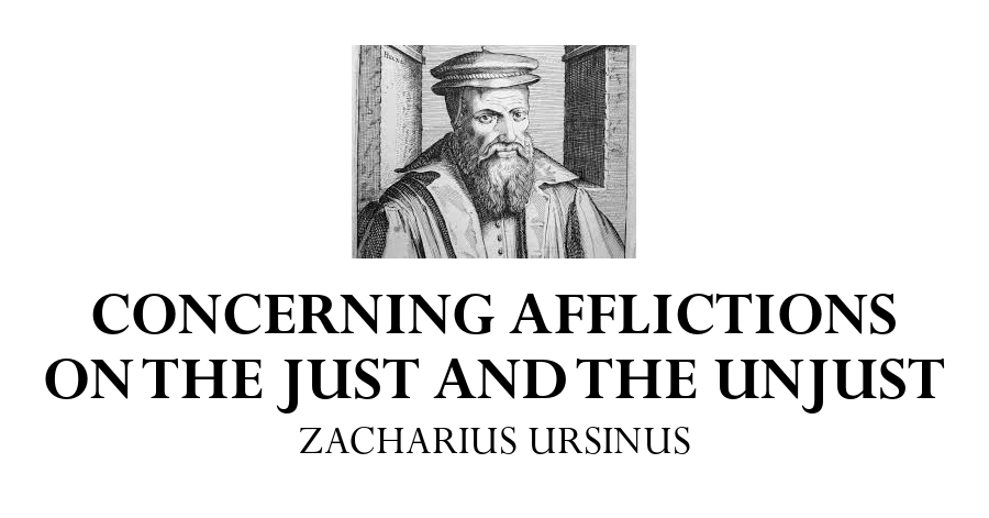 concerning-afflictions-on-the-just-and-the-unjust-zacharius-ursinus