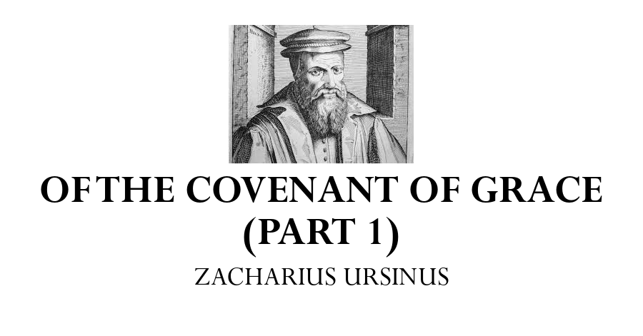 covenant-of-grace-zacharius-ursinus