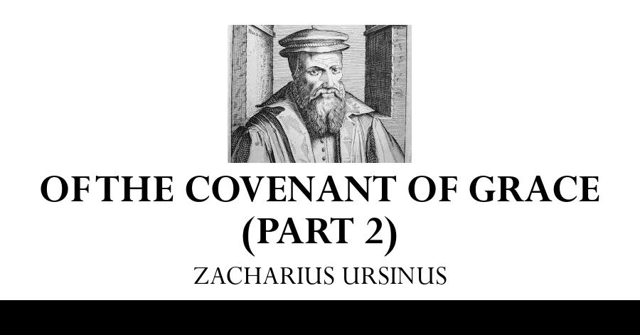 covenant-of-grace-zacharius-ursinus
