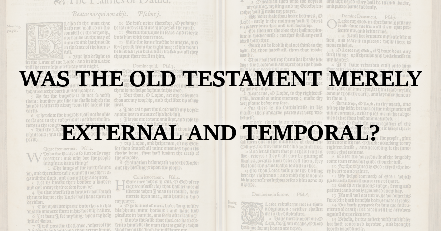 was-the-old-testament-merely-external-and-temporal