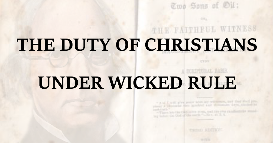 Duty of Christians Under Wicked Rule