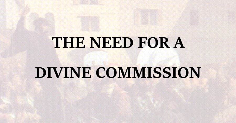 Necessity of a Divine Commission for the Ministry of the Word