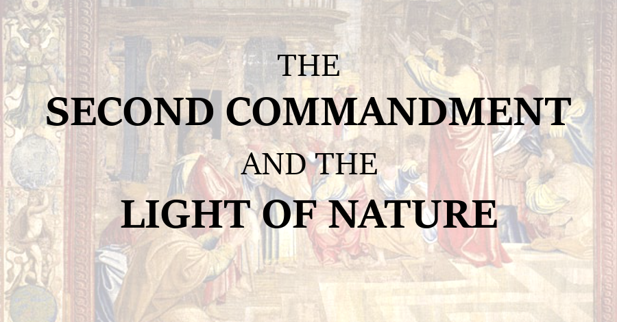 Second Commandment and the Light of Nature