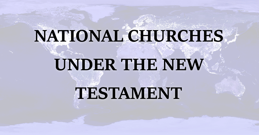 National Churches Under the New Testament