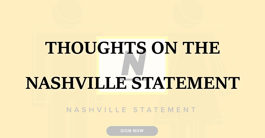 Thoughts on the Nashville Statement