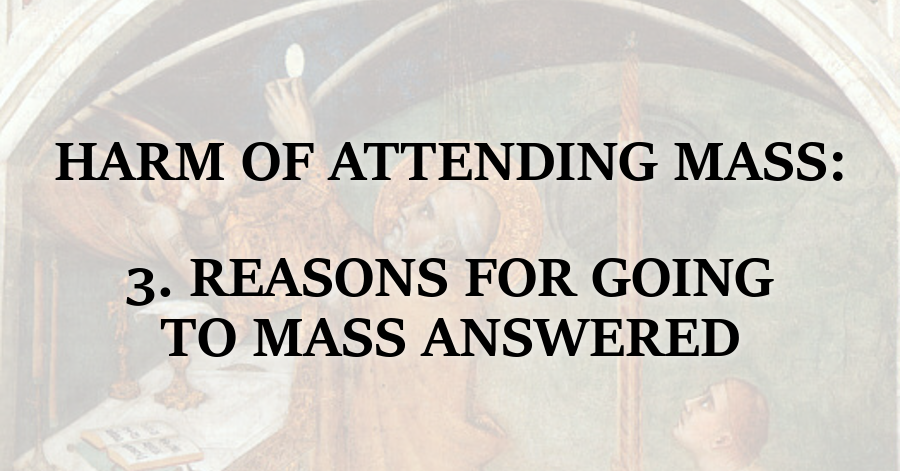 Harm of Attending the Mass_Reasons for Going to Mass Answered