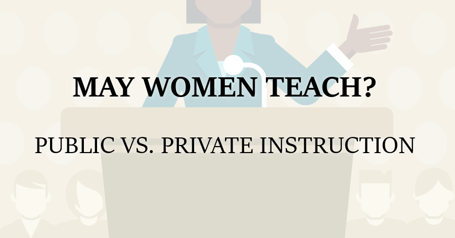 May Women Teach_Public vs Private Instruction