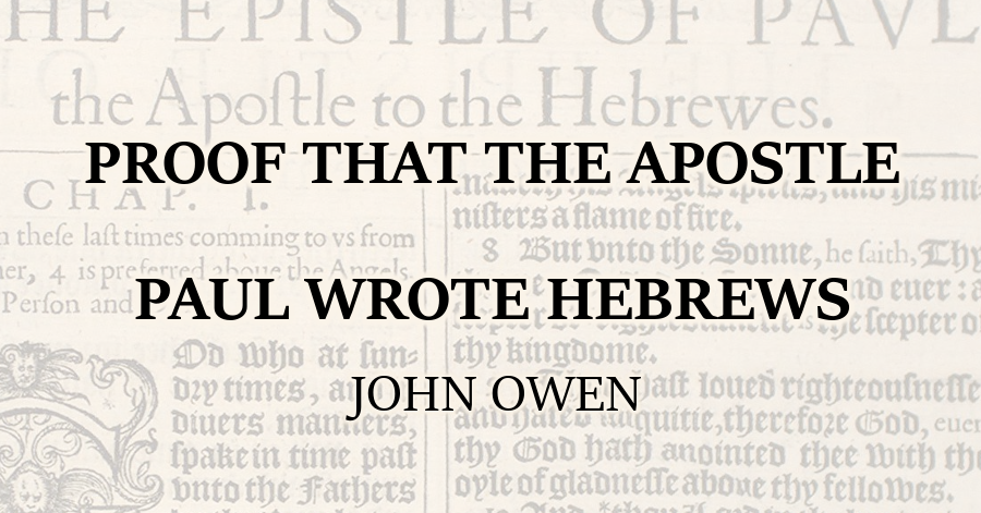 Proof that the Apostle Paul Wrote Hebrews