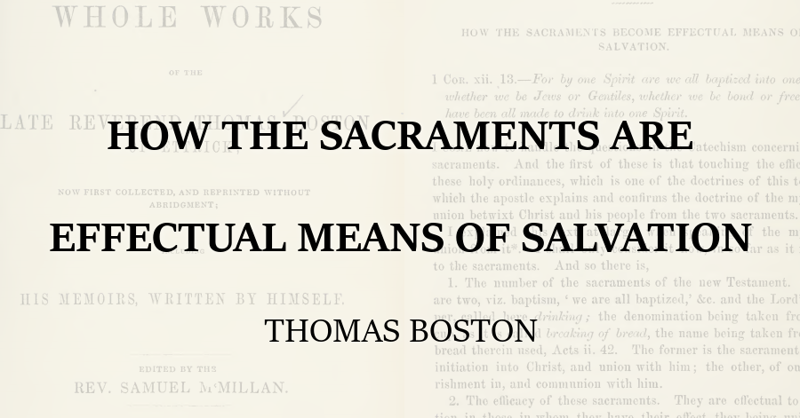 How the Sacraments are Effectual Means of Salvation