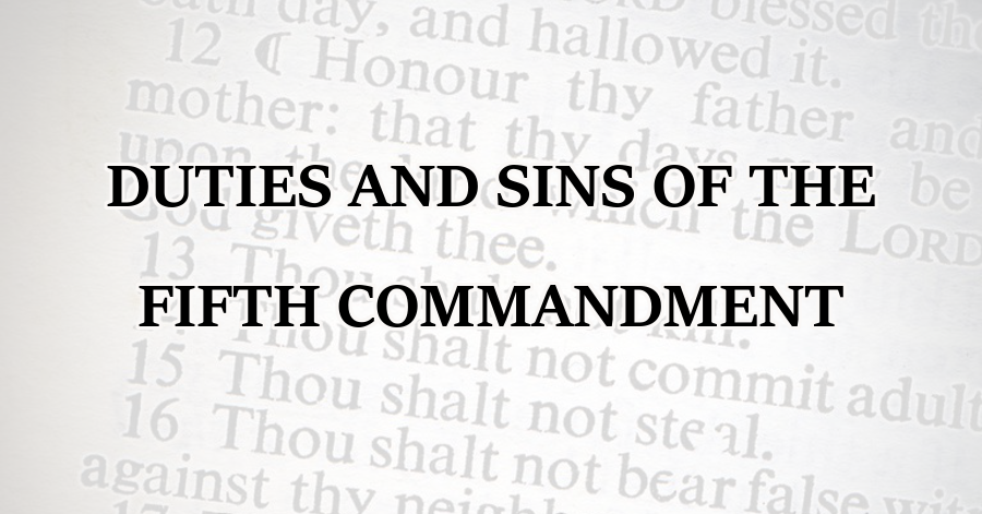 Duties and Sins of the Fifth Commandment