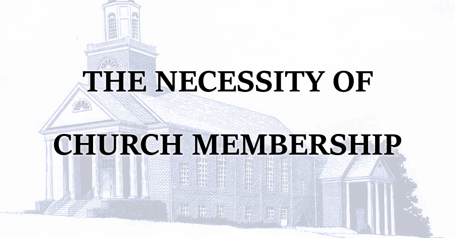 Necessity of Church Membership
