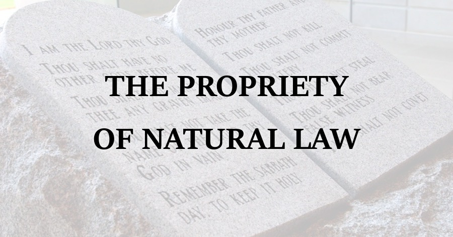 Propriety of Natural Law