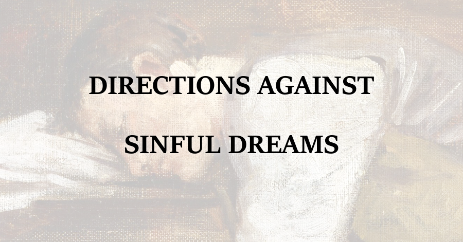 Directions Against Sinful Dreams