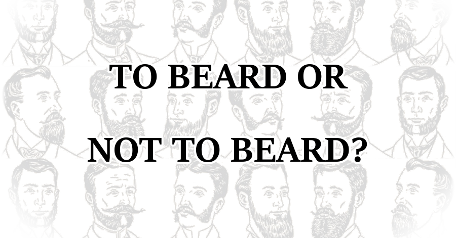 To Beard Or Not To Beard