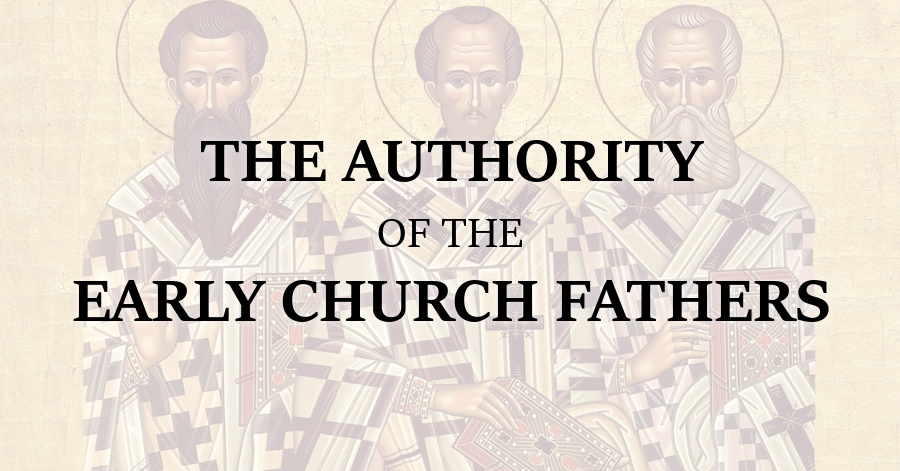Authority of the Early Church Fathers