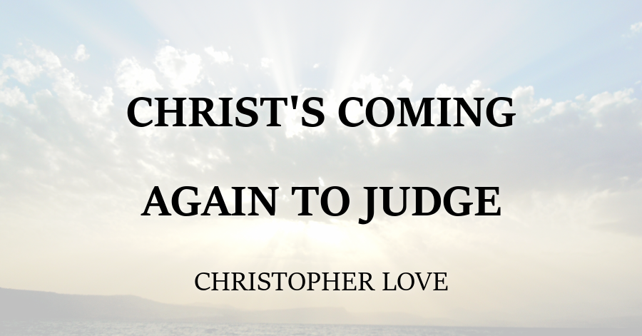Christs Coming Again to Judge