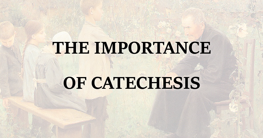 Importance of Catechesis