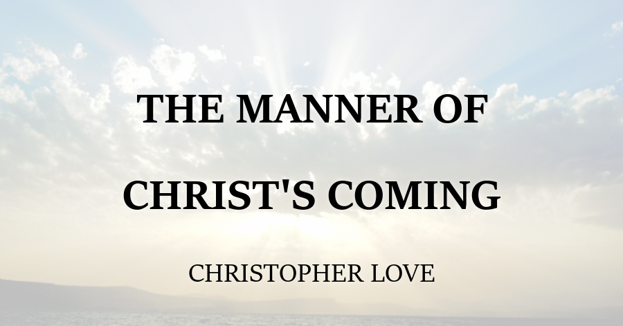 Manner of Christ's Coming