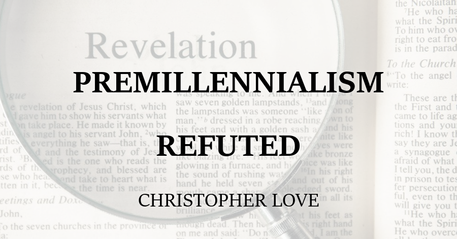 Premillennialism Refuted