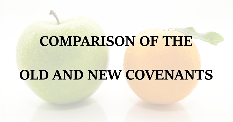 Comparison of the Old and New Covenants