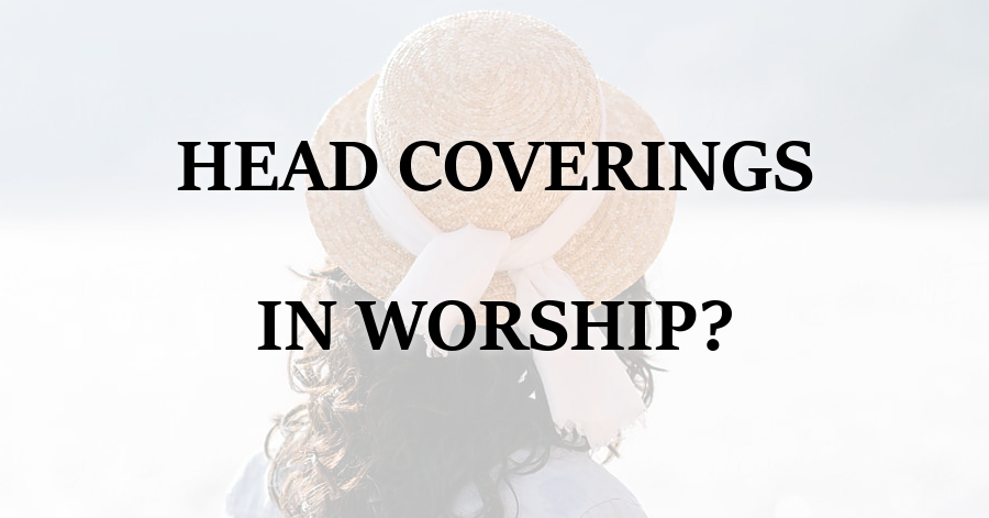 Head Coverings in Worship