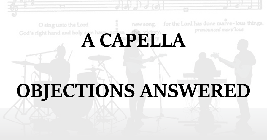 A Capella Objections Answered