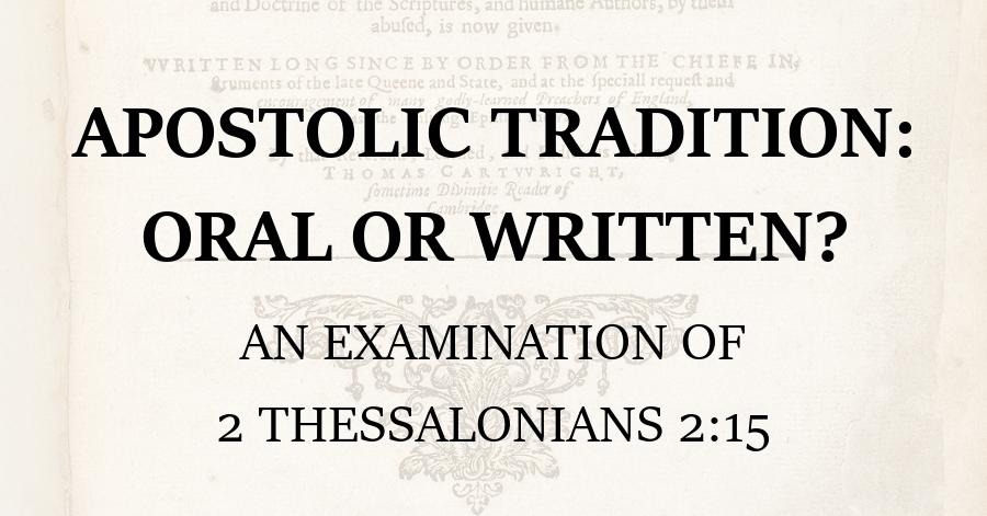 Apostolic Tradition_Oral or Written