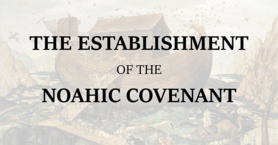 Establishment of the Noahic Covenant