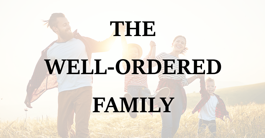 The Well-Ordered Family